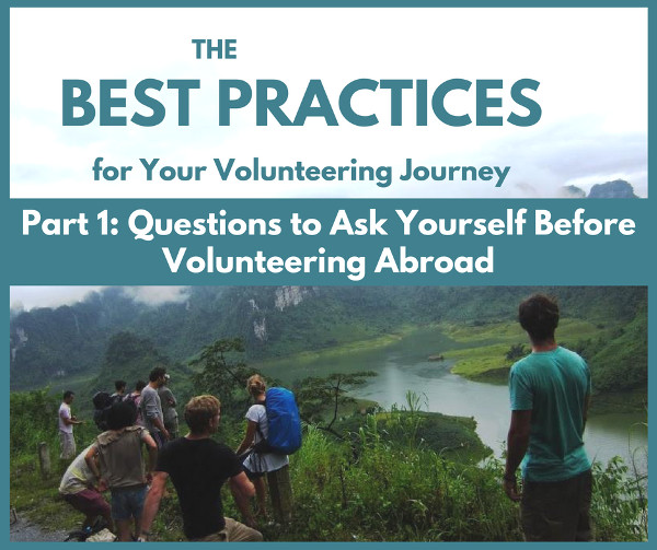 The Best Practices For Your Volunteering Journey Part 1: Questions To Ask Yourself Before Volunteering Abroad